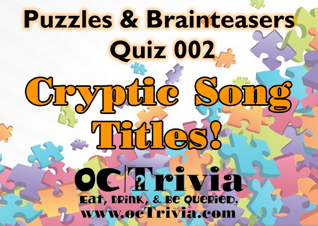 Puzzle Trivia Quiz 002 Cryptic Song Titles Octrivia Com